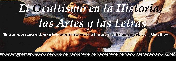 El Ocultismo en la Historia, las Artes y las Letras