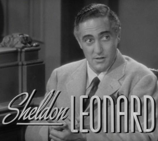 movies is Sheldon Leonard.