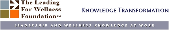 Knowledge Transformation @ The Leading for Wellness Foundation (tm)