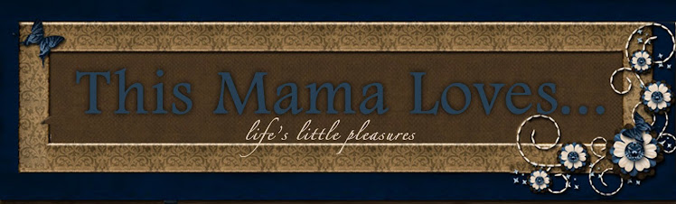 This Mama Loves...