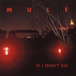 Album: Mule - If I Don't Six