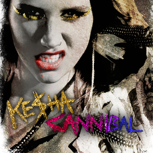 Kesha - Cannibal Lyrics