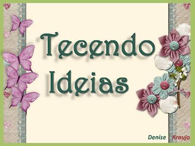 SELINHOS QUE O TECENDO RECEBE
