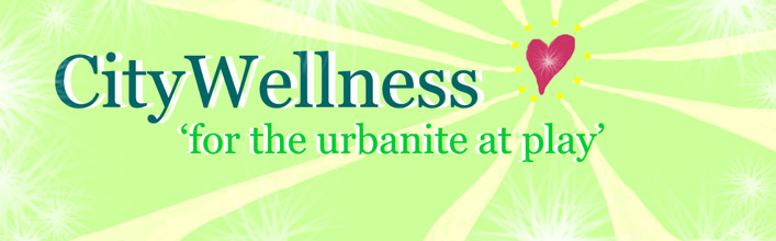 CityWellness for the Urbanite at Play...