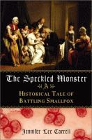 The Speckled Monster by Jennifer Lee Carrell front cover