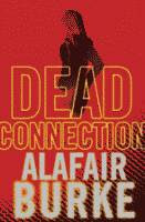 Dead Connection by Alafair Burke front cover