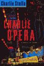 'Charlie Opera, A Novel of Crime' by Charlie Stella hardcover edition front cover