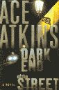'Dark End of the Street, A Nick Travers Mystery' by Ace Atkins hardcover edition front cover