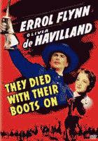 They Died with Their Boots on starring Errol Flynn and Olivia de Havilland DVD edition front cover