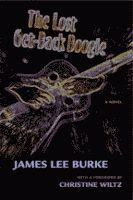 The Lost Get-Back Boogie by James Lee Burke front cover