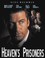 the film version of Heaven's Prisoners starring Alec Baldwin as Dave Robicheaux