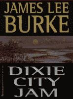 Dixie City Jam by James Lee Burke front cover