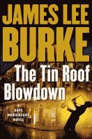 The Tin Roof Blowdown by James Lee Burke front cover