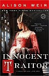 A color photo of the front cover of 'Innocent Traitor' by Alison Weir.