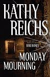 A color photo of the front cover of 'Monday Mourning' by Kathy Reichs.