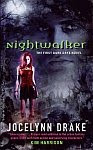 A color photo of the front cover of 'Nightwalker' by Jocelynn Drake.