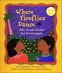 A color photo of the front cover of 'sWhere Fireflies Dance / Ahi, Donde Bailan Las Lucienagas's by Lucha Corpi.