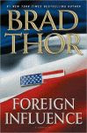 The front cover of 'Foreign Influence' by Brad Thor.