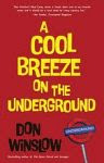 A color photo of the front cover of 'A Cool Breeze on the Underground' by Don Winslow.