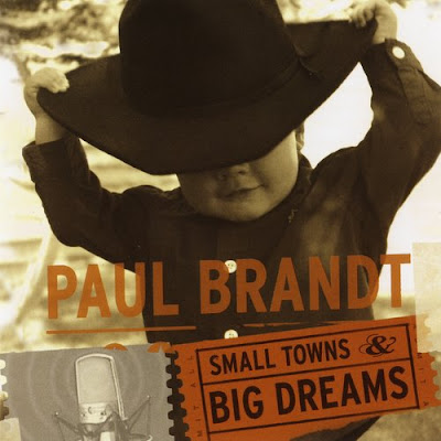 Small Towns & Big Dreams - Paul Brandt (2001)