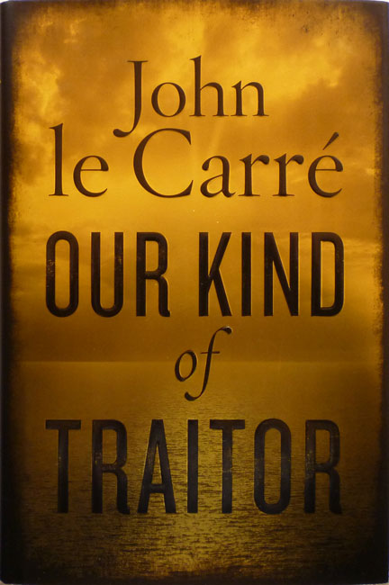 Existential ennui new arrival our kind of traitor by john le carre