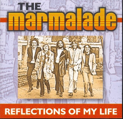 http://3.bp.blogspot.com/_qfj6el71ckQ/SO3FxnkxPcI/AAAAAAAABhw/km9YD0Xf5rU/s400/The+Marmalade+-+Reflections+of+my+life_sm.jpg