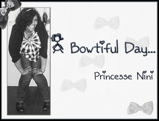 A bowtiful day... Princesse Nini