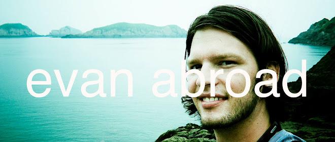 Evan Abroad