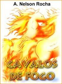 http://3.bp.blogspot.com/_qidQq1Q5eKQ/SPoyzXd9NNI/AAAAAAAAAR8/yHPR-HZ0qho/s320/A.+Nelson+Rocha+-+Cavalos+de+Fogo.bmp