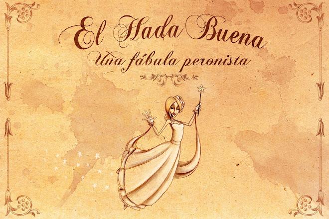 EL HADA BUENA. Una fábula peronista