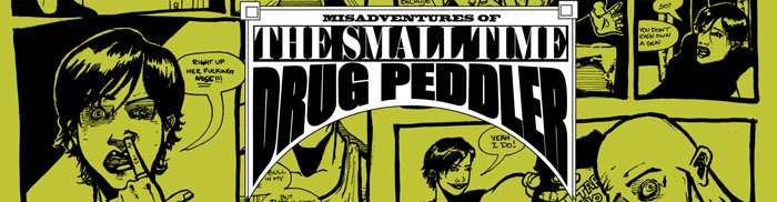 Misadventures of the Small Time Drug Peddler