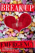 Break-Up Emergency. A Guide To Transform Your Break UP Into A Break THROUGH
