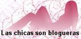 Las chicas son Bloggeras