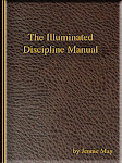 The Illuminated Discipline Manual