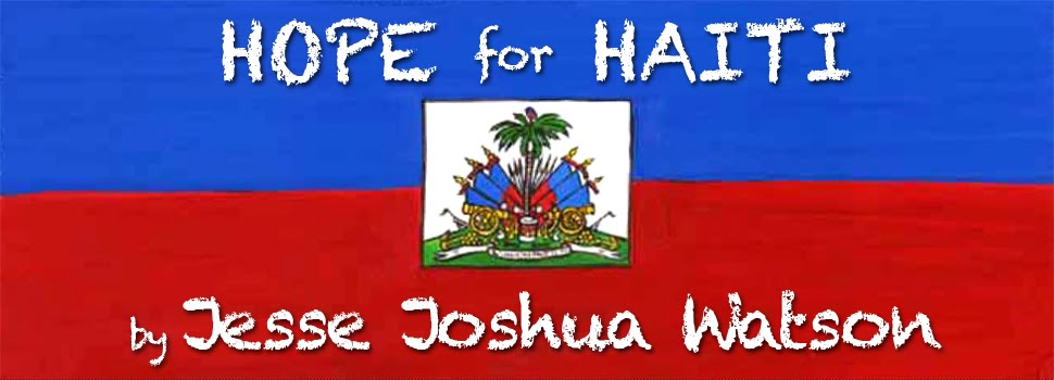 Hope For Haiti                      by Jesse Joshua Watson