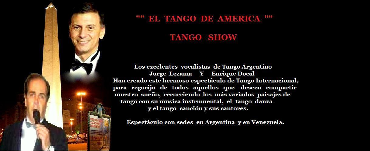 """""""""""""""""""    EL   TANGO   DE   AMERICA   """"""""""""       TANGO SHOW"""