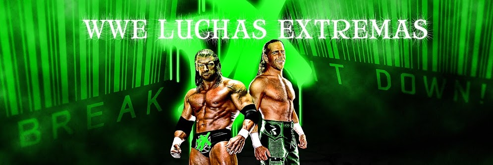 WWE LUCHAS EXTREMAS