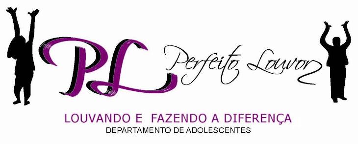 Dep. de Adolescentes Perfeito Louvor