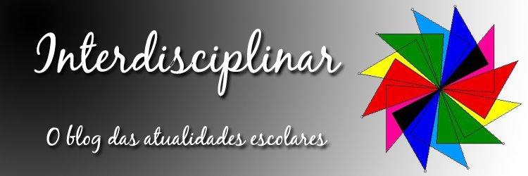 Interdisciplinar - O blog de atualidades escolares