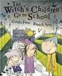 The Witch&#8217;s Children go to School