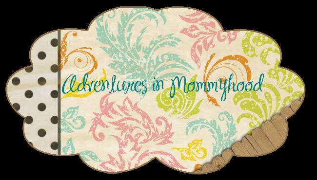 Adventures in Mommyhood