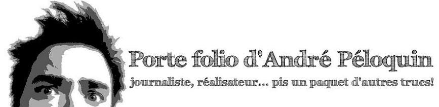 Porte folio d'André Péloquin (en rénovation!)