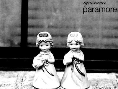 ignorance paramore album. ignorance paramore album.