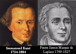 เอมมานูเอล คานท์ (1724 - 1804) และปีแอร์ ลาพลาส (1749 - 1827)