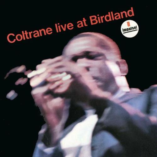 Ce que vous écoutez  là tout de suite - Page 11 John+Coltrane+1963+Live+At+Birdland