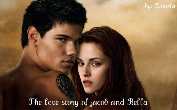 The love story of Bella and Jacob