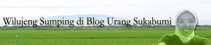 Wilujeng Sumping di Blog Urang Sukabumi