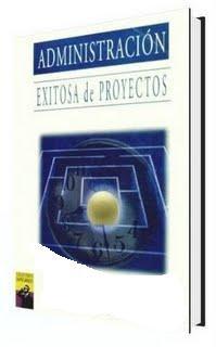Administración Exitosa de Proyectos por Jack Gido