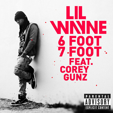 Lil Wayne 6 Foot 7 Foot Lil Wayne 6 Foot 7 Foot album art. SINGLE COVER: Lil