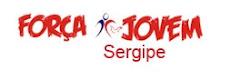 FORÇA JOVEM SERGIPE